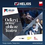 Helios na Scenie - najlepsze spektakle na wielkim ekranie!
