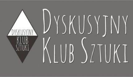 Spotkanie Dyskusyjnego Klubu Sztuki