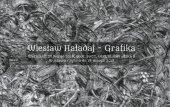 """""""Grafika"""" Wiesława Haładaja w ODA"""