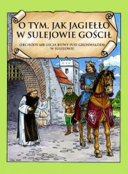Z Sulejowa pod Grunwald obchody 600-lecia bitwy pod Grunwaldem