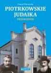 """Premiera ksi±¿ki """"Piotrkowskie judaika. Przewodnik"""""""
