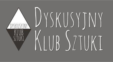 Dyskusyjny Klub Sztuki zaprasza na spotkanie