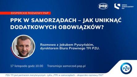 """Rusza cykl """"PPK w samorządach – eksperckie rozmowy PAP"""""""