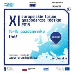 Europejskie Forum Gospodarcze - Łódzkie 2018