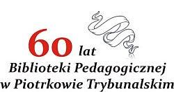 60 lat Biblioteki Pedagogicznej w Piotrkowie Trybunalskim