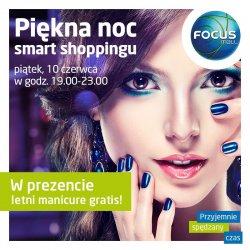 Piękna Noc Smart Shoppingu w Focus Mall