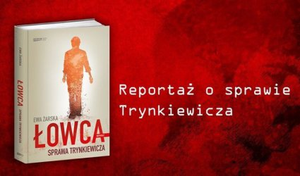 Spotkanie z autorką reportażu o sprawie Trynkiewicza