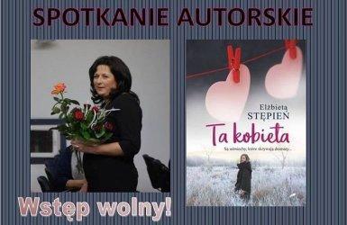 """""""Ta kobieta"""" - spotkanie z autorką w miejskiej bibliotece"""