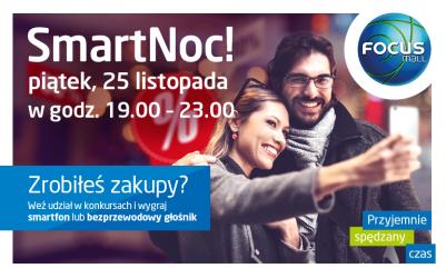 Czarny Piątek w Piotrkowie, czyli SmartNoc w Focus Mall