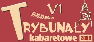 VI Trybunały Kabaretowe <b>(16 -  19 października 2008)</b>