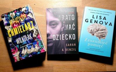 Książka na weekend - Nowe dzieło Wojciecha Chmielarza i dwie niezapomniane pozycje