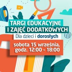 Focus Mall Piotrków Trybunalski zaprasza dzieci i dorosłych na Targi edukacyjne
