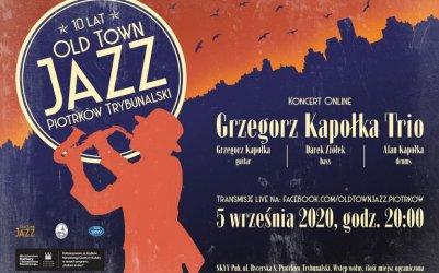 Old Town Jazz online. Wystąpi Grzegorz Kapołka Trio
